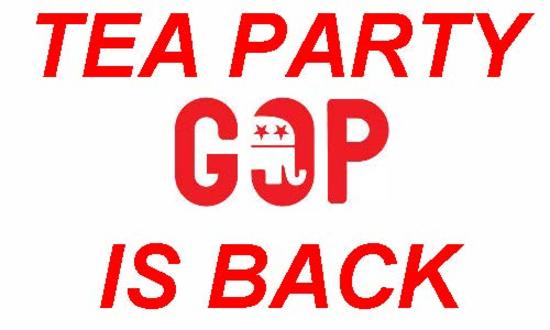 GOP Tea Party is Back, Refuses to Prevent Economic Collapse